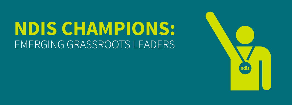 NDIS Champions: Emerging Grassroots Leaders